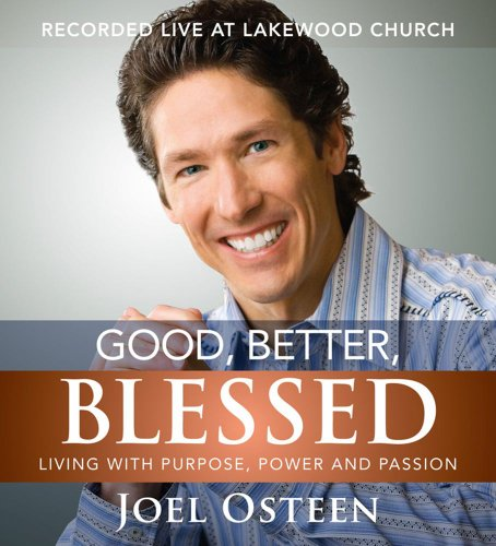 Good, Better, Blessed: Living with Purpose, Power and Passion (General Purpose Audio)