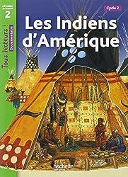 Les Indiens d'Amérique Niveau 2 - Tous lecteurs ! - Livre élève - Ed. 2012