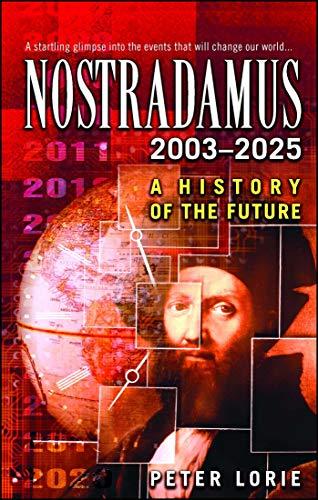Nostradamus 2003-2025: A History of the Future