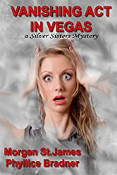 Vanishing Act in Vegas: A Silver Sisters Mystery (Silver Sisters Mysteries Book 3)