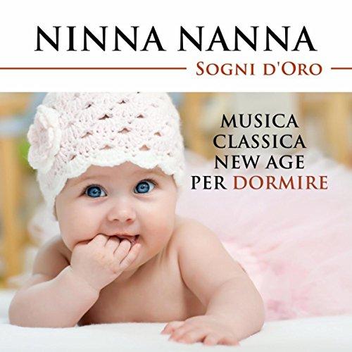 Ninna Nanna (Sogni d'Oro) - Musica Classica per Bambini, Neonati e Mamme in Dolce Attesa per Calmarsi, Rilassarsi e Dormire in Pace
