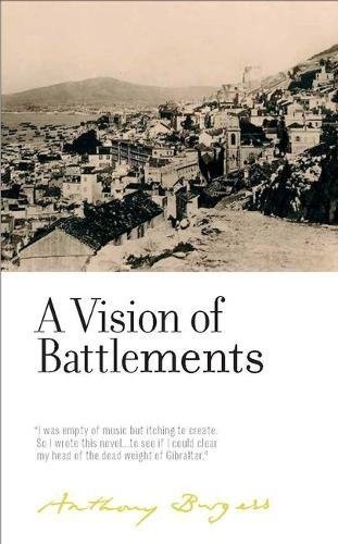 A Vision of Battlements: By Anthony Burgess (The Irwell Edition of the Works of Anthony Burgess)