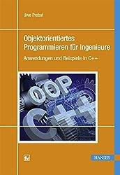 Objektorientiertes Programmieren für Ingenieure: Anwendungen und Beispiele in C++