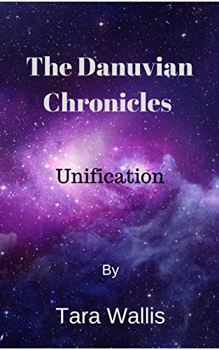 The Danuvian Chronicles: Unification