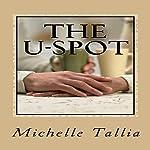The U-spot | Michelle Tallia