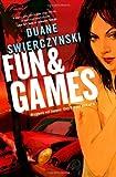 Fun and Games, Duane Swierczynski, 0316133280