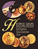 Helpful Hints for Enjoying Coin Collecting