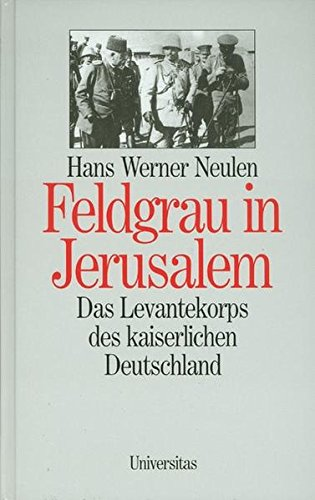 Feldgrau in Jerusalem