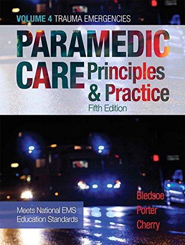Paramedic Care,Vol.4:Trauma Emergencies