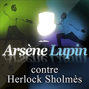Arsène Lupin contre Herlock Sholmès (Arsène Lupin 10) Audiobook