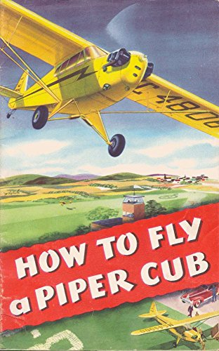(How to Fly a Piper Cub)