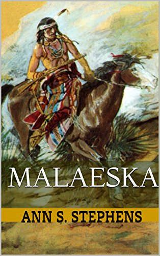 Malaeska, The Indian Wife of the White Hunter: Classic Westerns