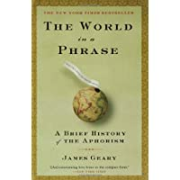 The World in a Phrase: A Brief History of the Aphorisms