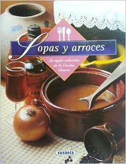SOPAS Y ARROCES LA MEJOR SELECCION DE LA COCINA CASERA (Spanish) Paperback – 2003