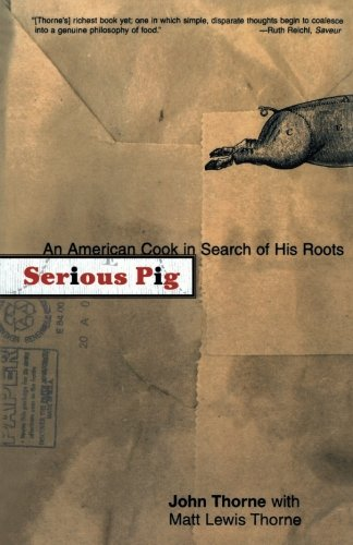 Download Serious Pig: An American Cook in Search of His Roots PDF