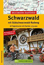 Radführer Schwarzwald: 18 Radtouren inkl. Südschwarzwald Radweg ab Hinterzarten über Titisee, Freiburg und den Kaiserstuhl. Mit Radwanderkarte und 18 Tagestouren mit Karten 1:75.000