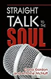 Straight Talk to the Soul, Dana Gordon and Antione McNutt, 1432750690
