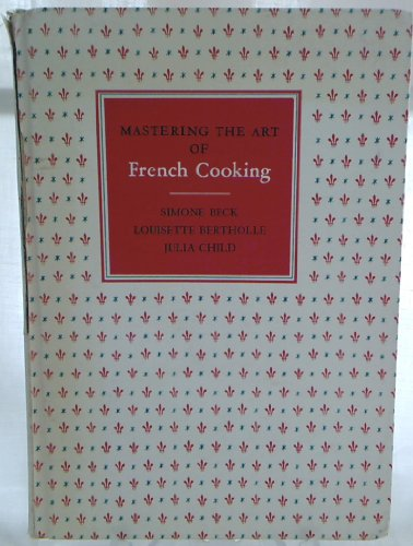 Mastering the Art of French Cooking (9th printing) by Simone Beck, Louisette Bertholle, Julia Child