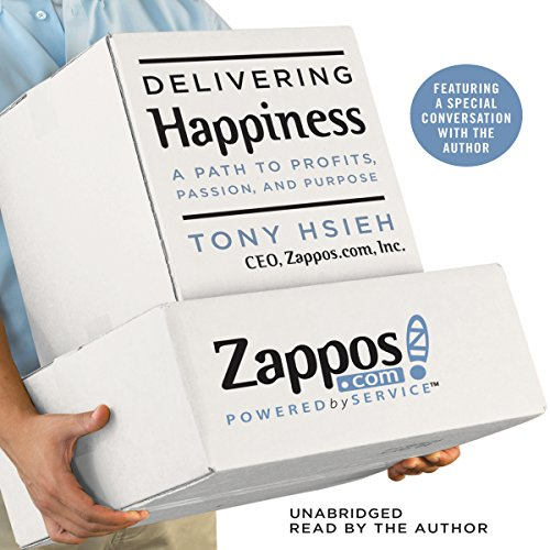 Delivering Happiness: A Path to Profits, Passion, and Purpose by Hachette Audio