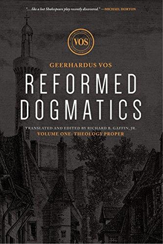 Reformed Dogmatics: Theology Proper