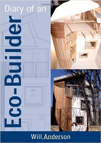 Diary of an Eco-Builder by Will Anderson (18-May-2006)