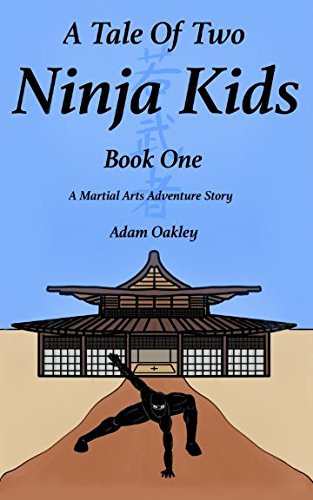 A Tale Of Two Ninja Kids - Book 1 - A Martial Arts