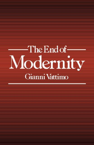 The End of Modernity: Nihilism and Hermeneutics in Postmodern Culture (Parallax: Re-visions of Culture and Society)