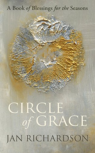 Circle of grace a book of blessings for the seasons kindle circle of grace a book of blessings for the seasons by richardson jan fandeluxe Images