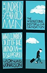 The Hundred-Year-Old Man Who Climbed Out of the Window and Disappeared by Jonas Jonasson on 12/07/2012 unknown edition