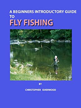 A beginners introductory guide to fly fishing for Beginners guide to fishing
