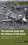 "Matthias Strohn, ""The German Army and the Defense of the Reich: Military Doctrine and the Conduct of the Defensive Battle, 1918-1939"" (Cambridge UP, 2011)"