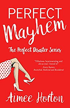 Perfect Mayhem: The Perfect Disaster Series by [Horton, Aimee]
