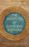 img - for The Institutes of Gaius and Justinian by T. Lambert Mears, Gaius (2013) Hardcover book / textbook / text book
