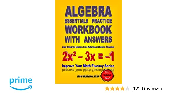 Algebra essentials practice workbook with answers linear algebra essentials practice workbook with answers linear quadratic equations cross multiplying and systems of equations improve your math fluency fandeluxe Choice Image