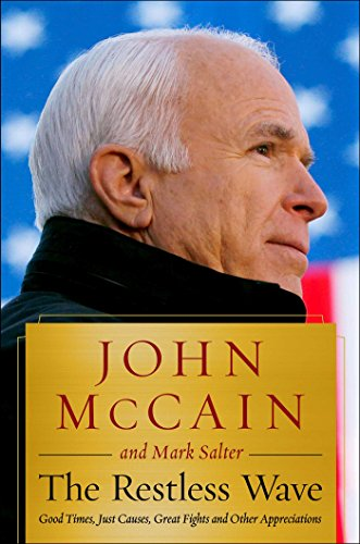 ood Times, Just Causes, Great Fights, and Other Appreciations (Mccain Palin 2008)