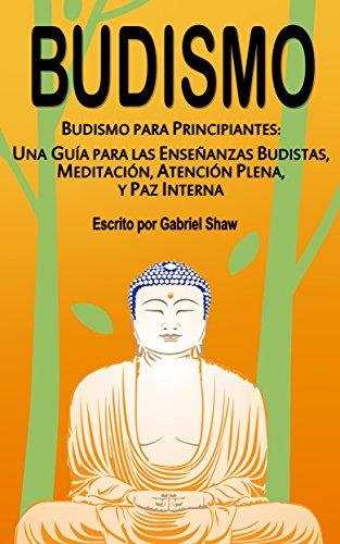 Budismo para principiantes de Gabriel Shaw