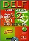 DELF junior scolaire A2. 200 activités par Jouhanne
