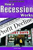 How a Recession Works, Jeanne M. Nagle, 1435853210
