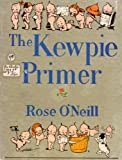 THE KEWPIE PRIMER text and music by Elizabeth V. Quinn with illustrations and introduction by Rose O'Neill, the inventor of the Kewpies (1980 reproduction version of the original 7.5 x 5.5 inches, 118 pages)