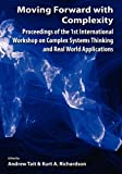 Moving Forward with Complexity : Proceedings of the 1st International Workshop on Complex Systems Thinking and Real World Applications, , 0984216596