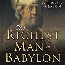 The Richest Man in Babylon: Original 1926 Edition Audiobook by George S. Clason, Charles Conrad Narrated by Charles Conrad