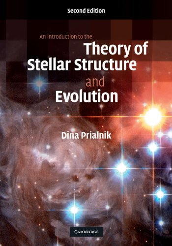 An Introduction to the Theory of Stellar Structure and Evolution by Dina Prialnik (29-Oct-2009) Hardcover