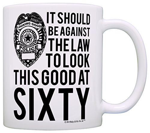 Amazon 60th Birthday Gifts For All Against The Law To Look This Good At Sixty Gift Coffee Mug Tea Cup White Kitchen Dining