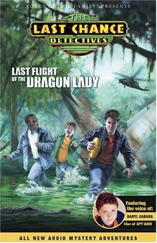 Last Flight of the Dragon Lady (Last Chance Detectives)