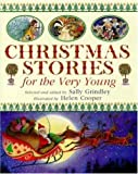 Christmas Stories for the Very Young, Sally Grindley, 0753451689