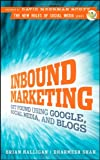Inbound Marketing: Get Found Using Google, Social Media, and Blogs (New Rules Social Media Series), Brian Halligan, Dharmesh Shah, 0470499311