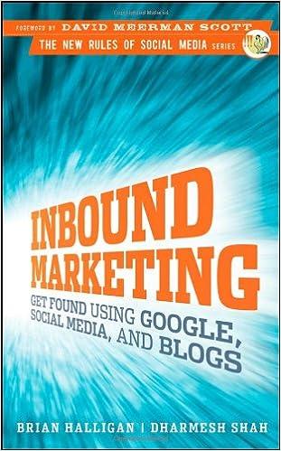 Inbound Marketing: Get Found Using Google, Social Media and Blogs New Rules Social Media Series: Amazon.es: Brian Halligan, Dharmesh Shah, David Meerman ...