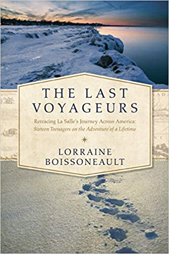 The Last Voyageurs: Retracing La Salle's Journey Across America
