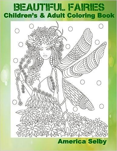 Beautiful Fairies  Children's and Adult Coloring Book: Beautiful Fairies  Children's and Adult Coloring Book (Volume 1)