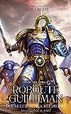Roboute Guilliman - Der letzte Schlachtenkönig: The Horus Heresy - Primarchs 01
